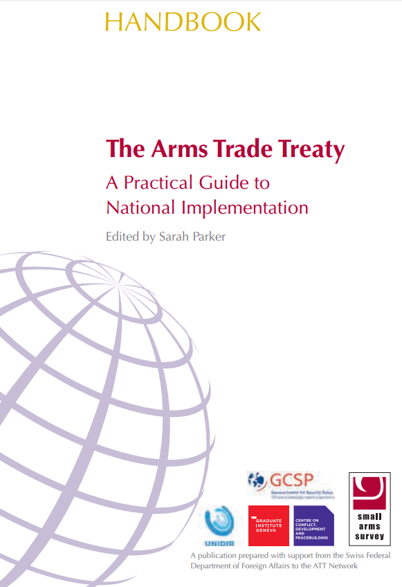 The Arms Trade Treaty. A Practical Guide to National Implementation