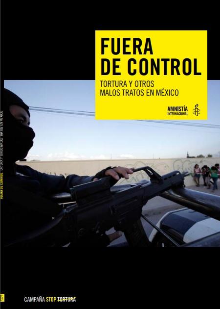 Fuera de control. Tortura y otros malos tratos en México