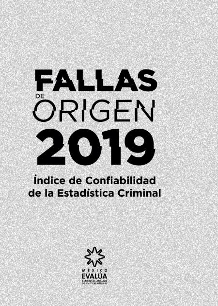 Fallas de Origen 2019. Índice de Confiabilidad de la Estadística Criminal