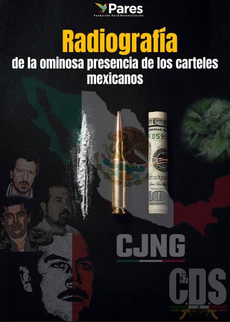 Radiografía de la ominosa presencia de los carteles mexicanos