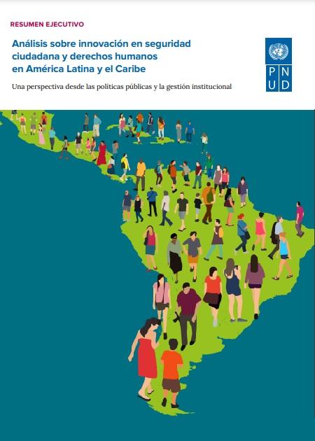 Análisis sobre innovación en seguridad ciudadana y derechos humanos en América Latina y el Caribe - Resumen Ejecutivo