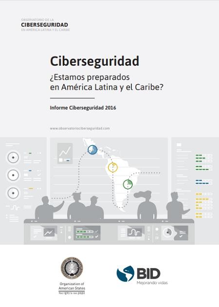 Ciberseguridad ¿Estamos preparados en América Latina y el Caribe?