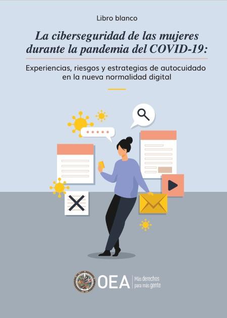 La ciberseguridad de las mujeres durante la pandemia del COVID-19