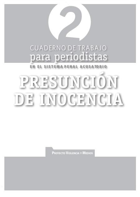 Cuaderno de trabajo para periodistas. Presunción de Inocencia