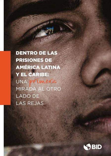 Dentro de las prisiones de América Latina y el Caribe - Una primera mirada al otro lado de las rejas