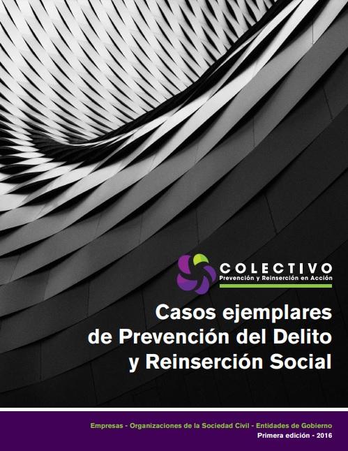 Casos ejemplares de Prevención del Delito y Reinserción Social