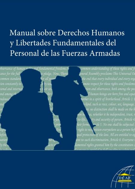 Manual sobre Derechos Humanos y Libertades Fundamentales del Personal de las Fuerzas Armadas