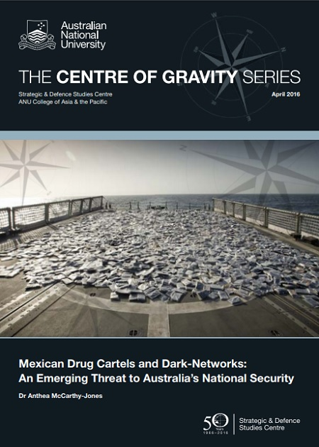 Mexican Drug Cartels and Dark‑Networks: An Emerging Threat to Australia's National Security