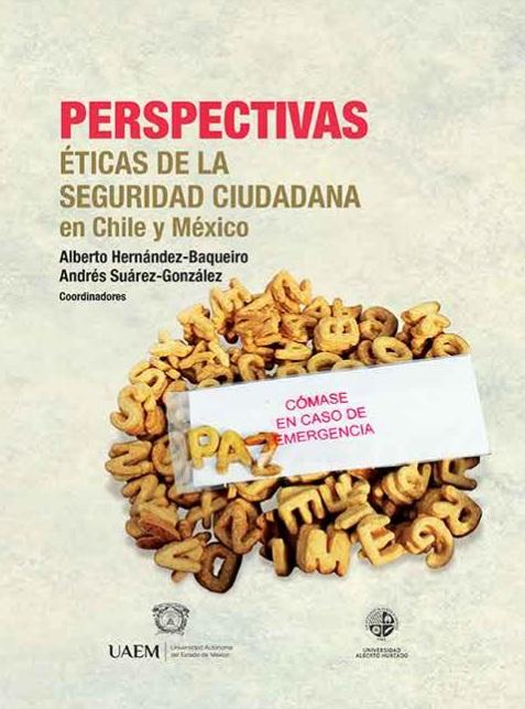Perspectivas éticas de la seguridad ciudadana en Chile y México