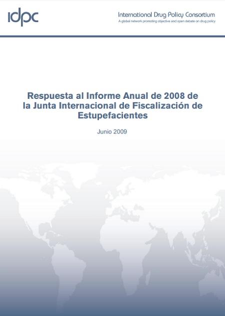 Respuesta al Informe Anual de 2008 de la Junta Internacional de Fiscalización de Estupefacientes
