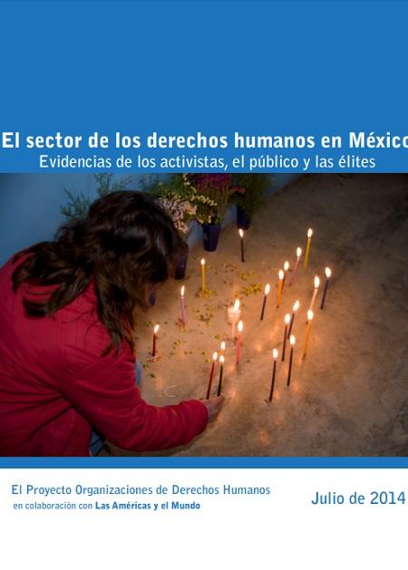 El sector de los derechos humanos en México. Evidencias de los activistas, el público y las élites