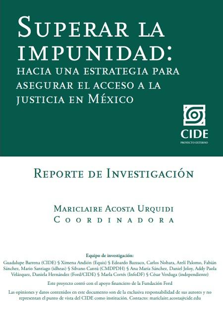 Superar la impunidad: Hacia una estrategia para asegurar el acceso a la justicia en México