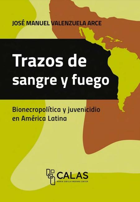 Trazos de sangre y fuego: Bionecropolítica y juvenicidio en América Latina